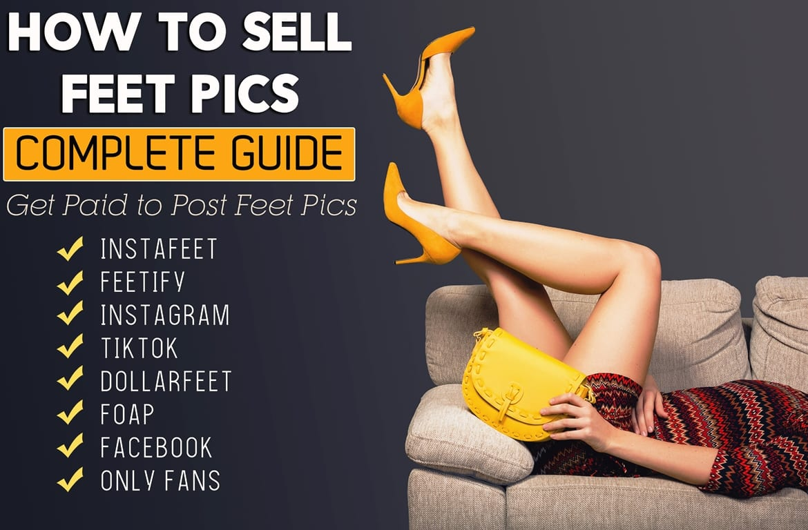sell-feet-pictures-and-get-paid-make-money-online-fast-selling-feet-pics-Apps-to-sell-feet-Pics